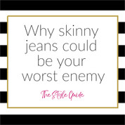Why skinny jeans could be your worst enemy