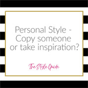 Style personality - copy someone or take inspiration?