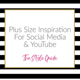 Body Positivity and Plus Size Inspiration For Social Media and YouTube