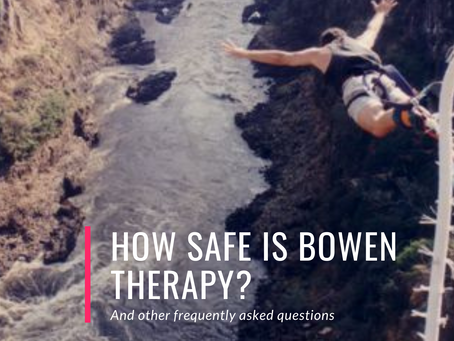 How safe is Bowen Therapy?