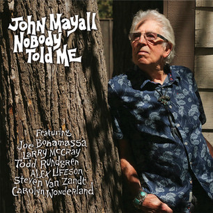 John Mayall's New Album 'Nobody Told Me' Out Now!