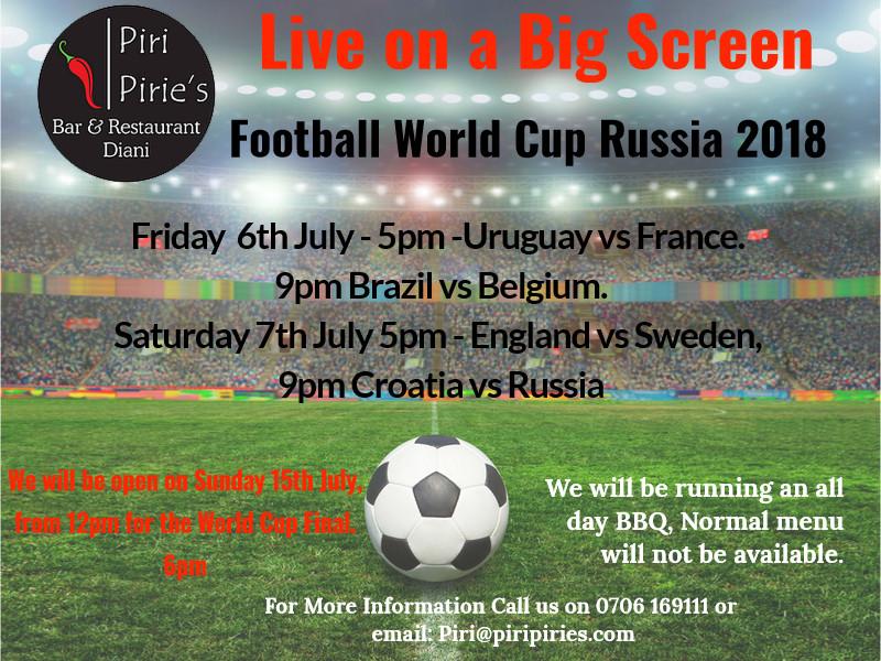 Friday 6th July 5pm - Uruguay vs France, 9pm Brazil vs Belguim. Saturday 7th July 5pm England vs Sweden, 9pm Croatia vs Russia.