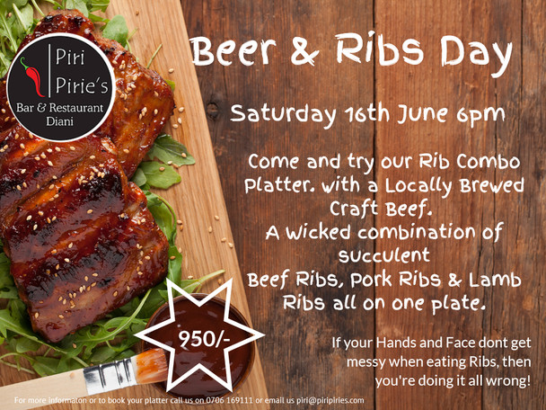Beer & Rib Day, Come and try our Rib combo platter with a locally brewed craft beer. A wicked combination of succulent Beef Ribs, Pork Ribs and Lamb Ribs all on one plate. For 950/-. Call to book your plate 0706 169111 or email us at piri@piripiries.com