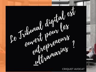 Le Tribunal Digital ouvert aux entrepreneurs ultramarins