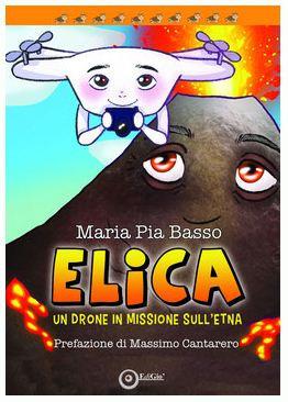 Elica, un drone in missione sull'Etna (Tomolo Edizioni)