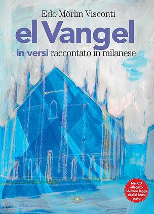 El Vangel in versi – raccontato in milanese (Mimep Docete)
