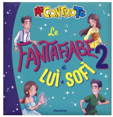 Le fantafiabe di Luì e Sofì. 2 (Mondadori Cinisello)