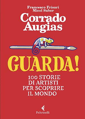 Guarda! 100 storie di artisti per scoprire il mondo (Mondadori Cinisello)