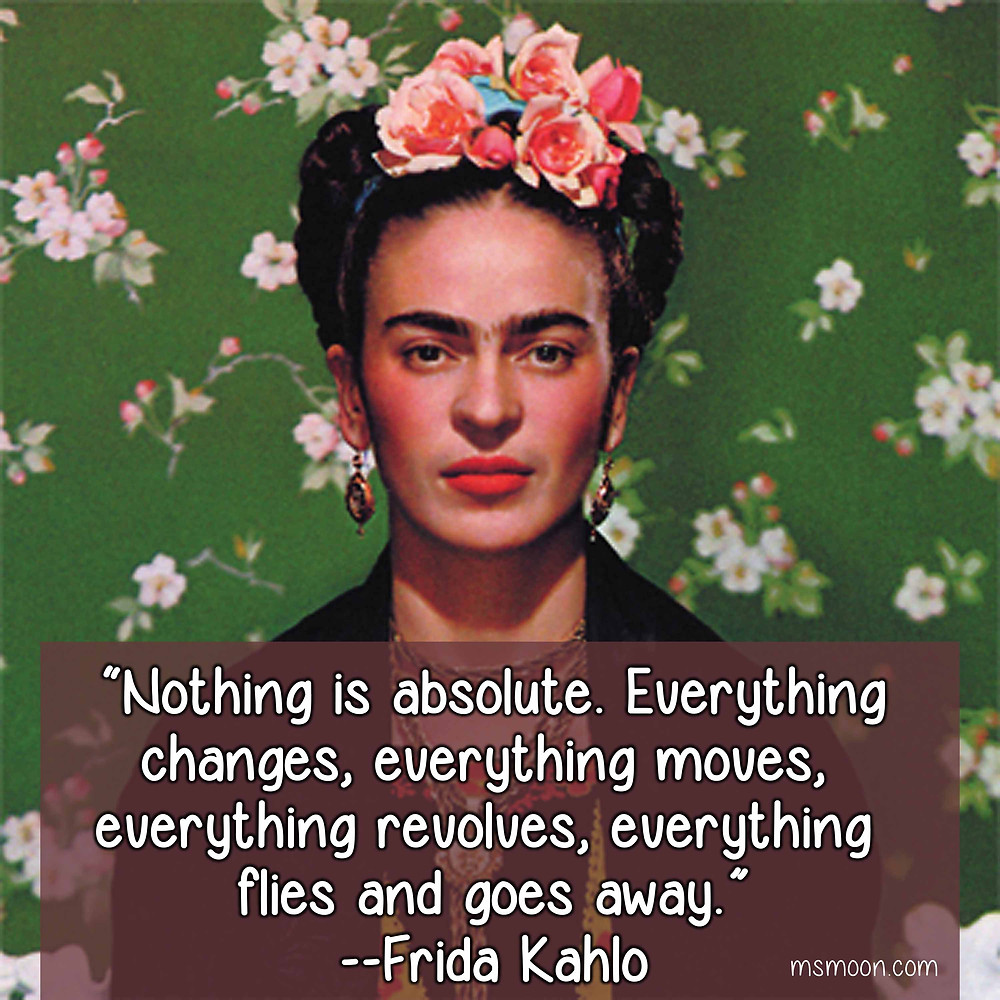 Ms Moon Blog by Allison Carpenter Why Focusing on Integration Instead of Balance is a Game Changer Frida Kahlo quote