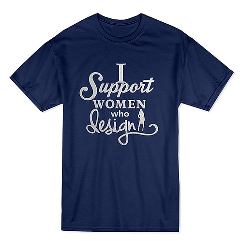 I Support Women Who Design Tee
