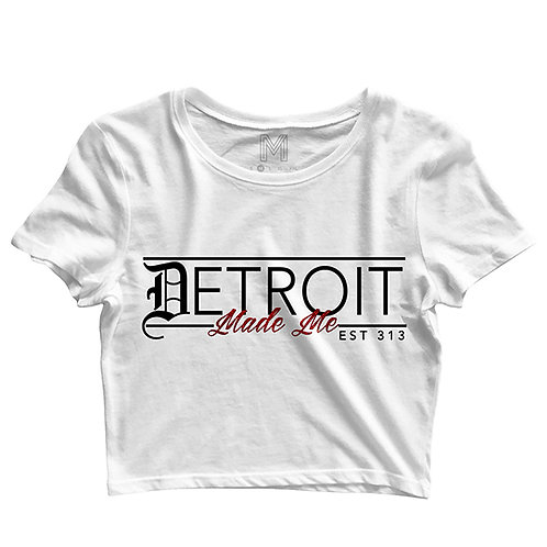 Custom Detroit Made Me Crop Top
