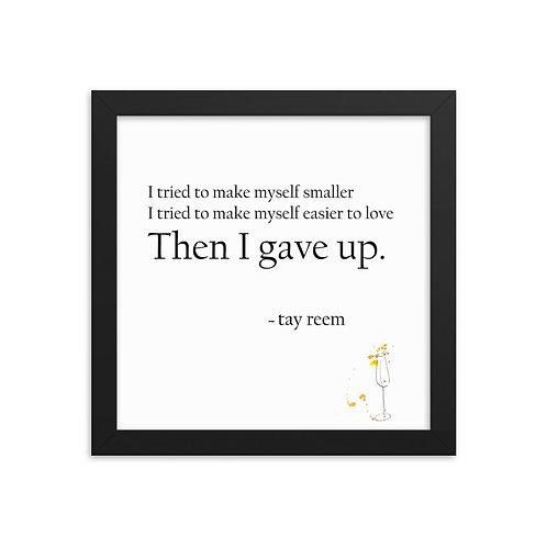 'Then I Gave Up' Framed Print