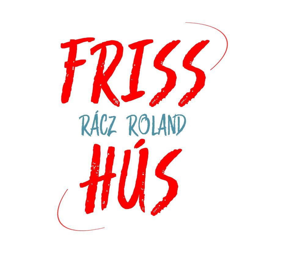 Friss Hús | Rácz Roland | Smirgli