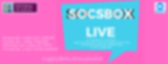 Mondays 4pm - 6.30pm SOCS_ UNBOXED Tuesd