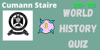 Cumann Staire: World History Quiz