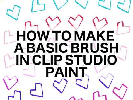 HOW TO MAKE A BASIC BRUSH IN CLIP STUDIO PAINT.