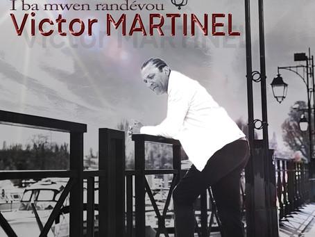 "VICTOR MARTINIEL ""I ba mwen randévou""."