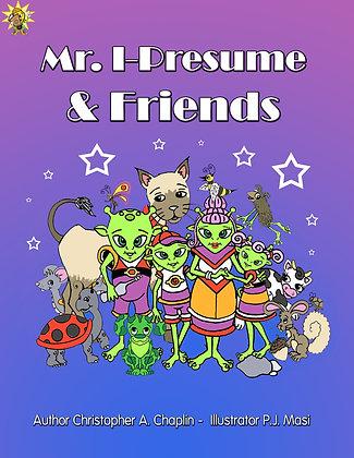 Mr. I-Presume & Friends