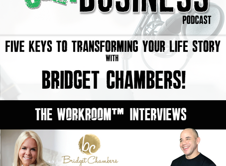 #113 The Five Keys to Transforming Your Life's Story