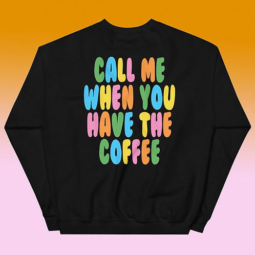 Call Me When You Have The Coffee Crewneck in Black