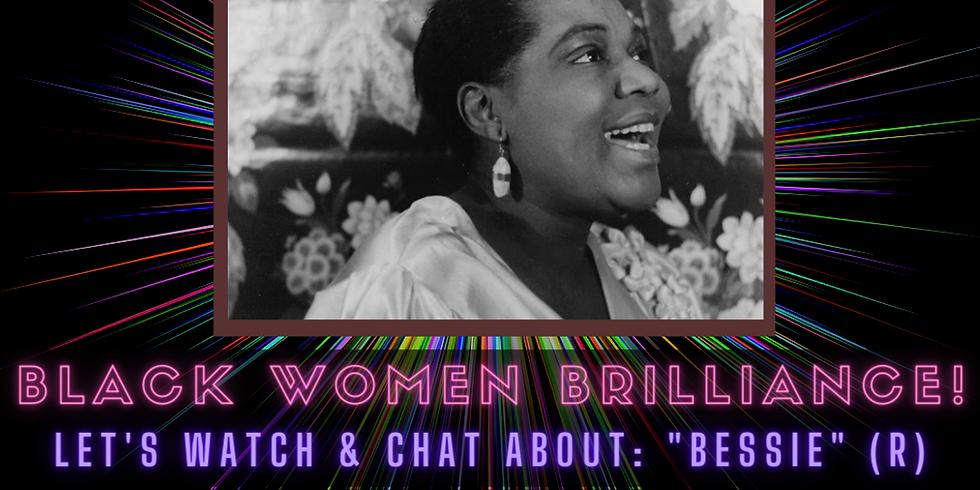 Black Women Brilliance: Movie Night (Bessie)