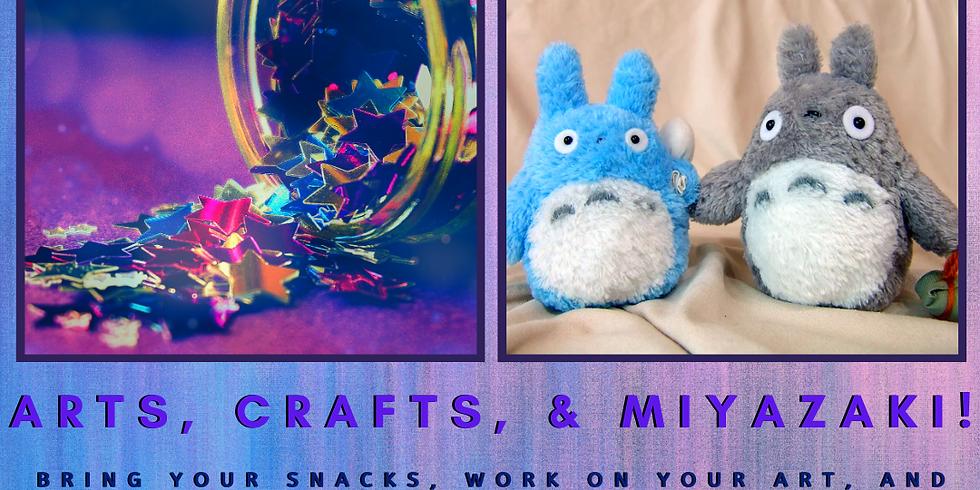Arts, Crafts, & Miyazaki Movies!