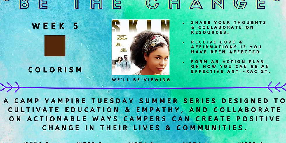 """Camp Yampire: """"Be the Change"""" Series - Colorism"""