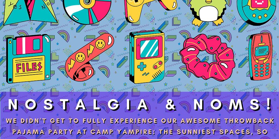 Camp Yampire: Nostalgia & Noms!