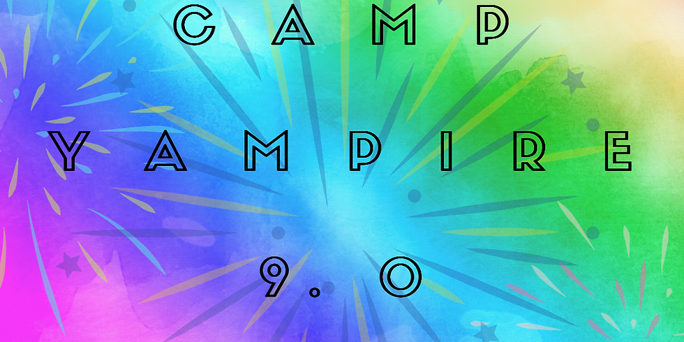 Camp Yampire 9.0 (Monday, September 7th)