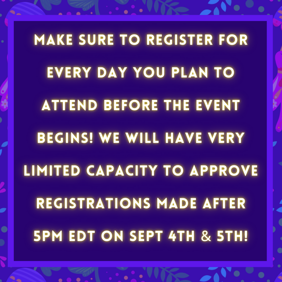 Don't forget to register for every day you plan to attend, BEFORE 5pm EDT on Sat the 4th & Sun the 5th!