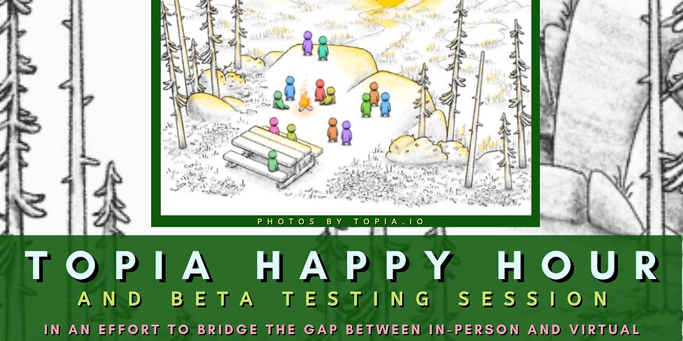 Camp Yampire: Topia Happy Hour & Beta Testing Session!