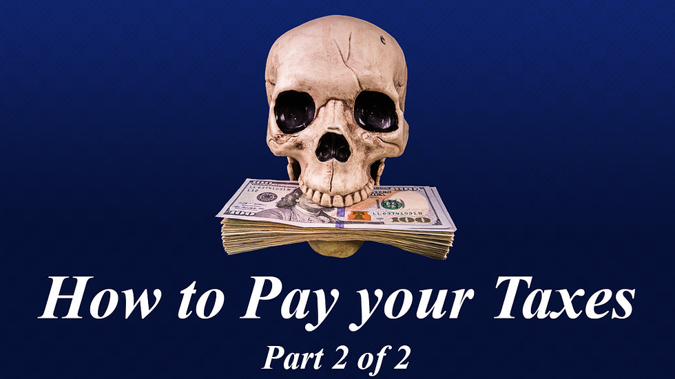 7.) How To Pay Your Taxes Part 2
