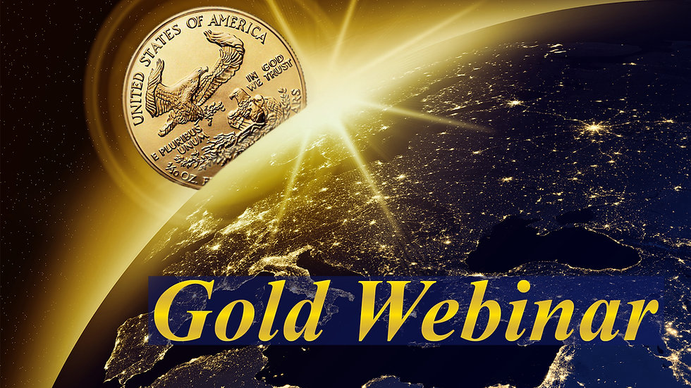 Gold Webinar - Learn How to Invest in Gold.