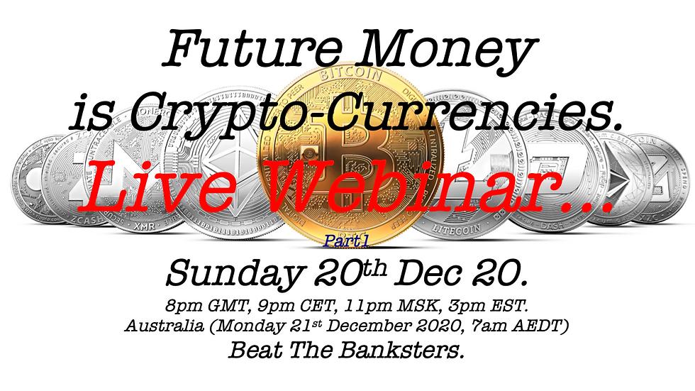 Crypto Currencies Webinar.