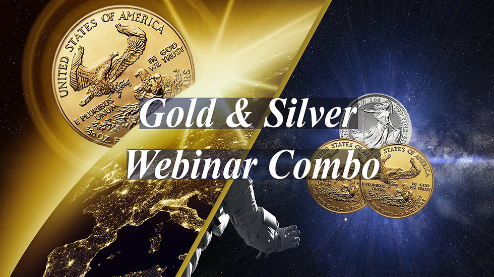 Combo: Gold and Silver Webinar - Learn How to Invest in Precious Metals.