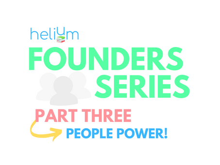 Founders Series: Part Three - People Power