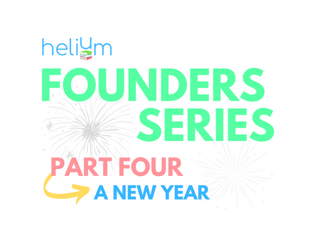 Founders Series: Part Four - A New Year