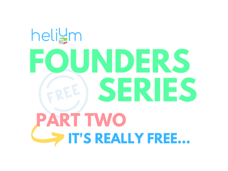 Founders Series: Part Two - It's Really Free...