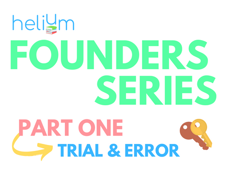 Founders Series: Part One – Trial and Error