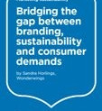 Bridging the gap between branding, sustainability and consumer demands