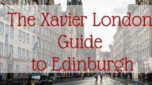 The Xavier London Guide to Edinburgh