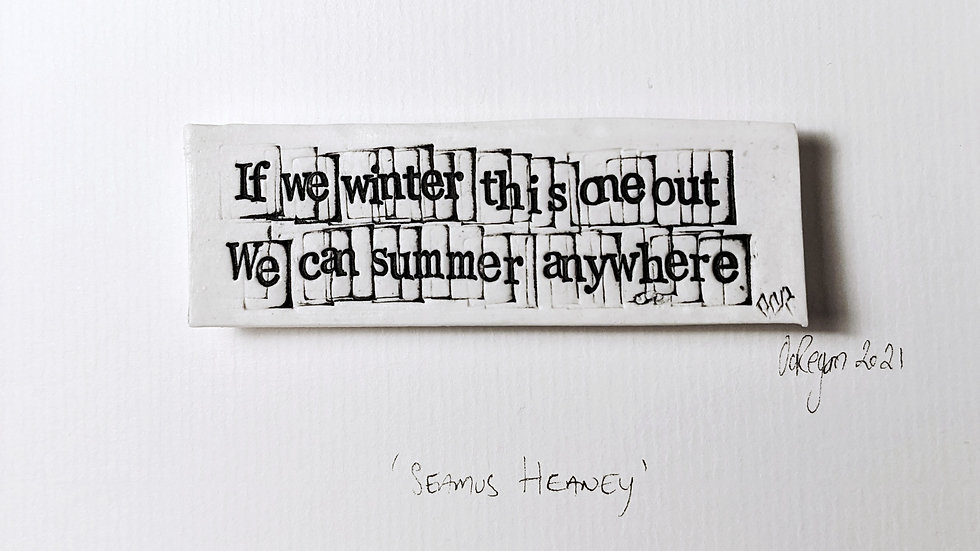 Seamus Heaney - 'we can summer anywhere'