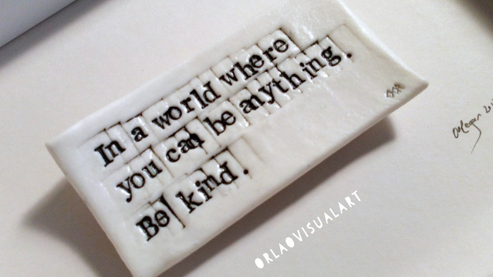'In a world where you can be anything, be kind'