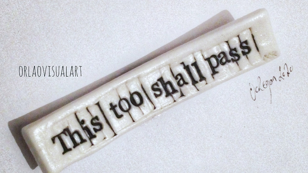 'this too shall pass'