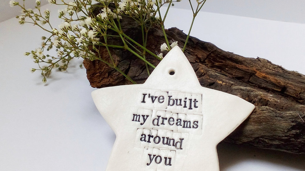'I've built my dreams around you' Festive Porcelain Star