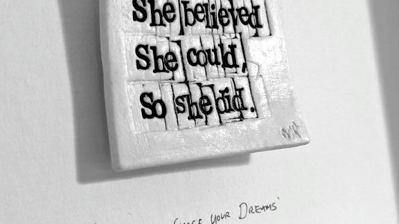 'She Believed She Could So She Did'