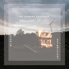 The Banana Sessions Be Bold and Brilliant Cover Art