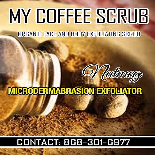 Nutmeg & Microdermabrasion Scrub – All Organic 12oz