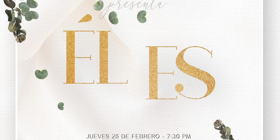 ÉL ES / Mujeres Gracia y Verdad - Feb 25