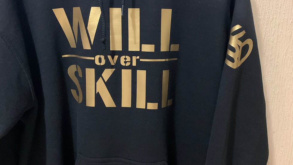 """""""Will over Skill"""" hoodie"""